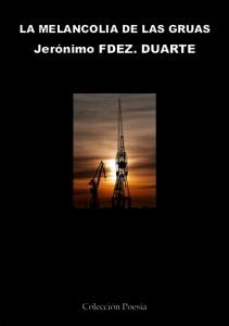 Jeronimo Fdez Duarte y Natalia Carbajosa finalistas en el 2 Concurso de la Asociación de Editores de Poesía - PortadaMelancoliaGrande 211x300 - Jeronimo Fdez Duarte y Natalia Carbajosa finalistas en el 2 Concurso de la Asociación de Editores de Poesía