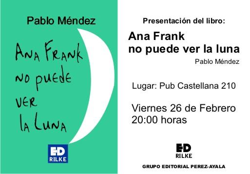 Presentación: Ana Frank no puede ver la luna de Pablo Méndez - presentacionanafrank - Presentación: Ana Frank no puede ver la luna de Pablo Méndez