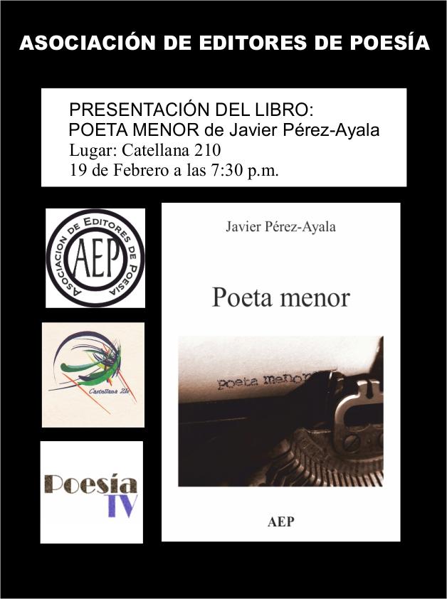 Presentación del libro: Poeta Menor de Javier Pérez-Ayala Presentación del libro: Poeta Menor de Javier Pérez-Ayala PresentacionPoetaMenor