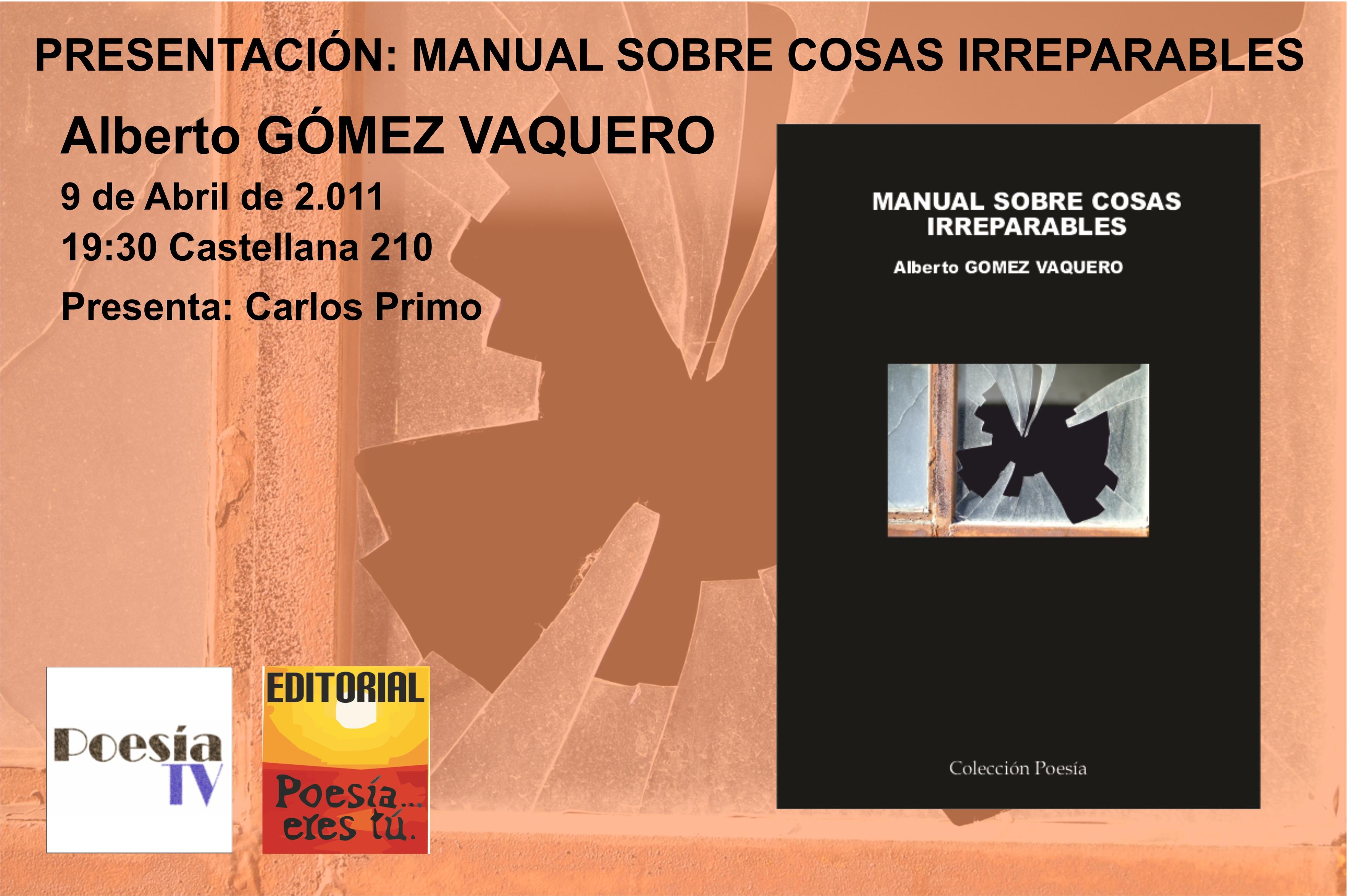 Presentación: Manual sobre cosas irreparables - Alberto GÓMEZ VAQUERO Presentación: Manual sobre cosas irreparables – Alberto GÓMEZ VAQUERO Presentaci  nManualdelascosas