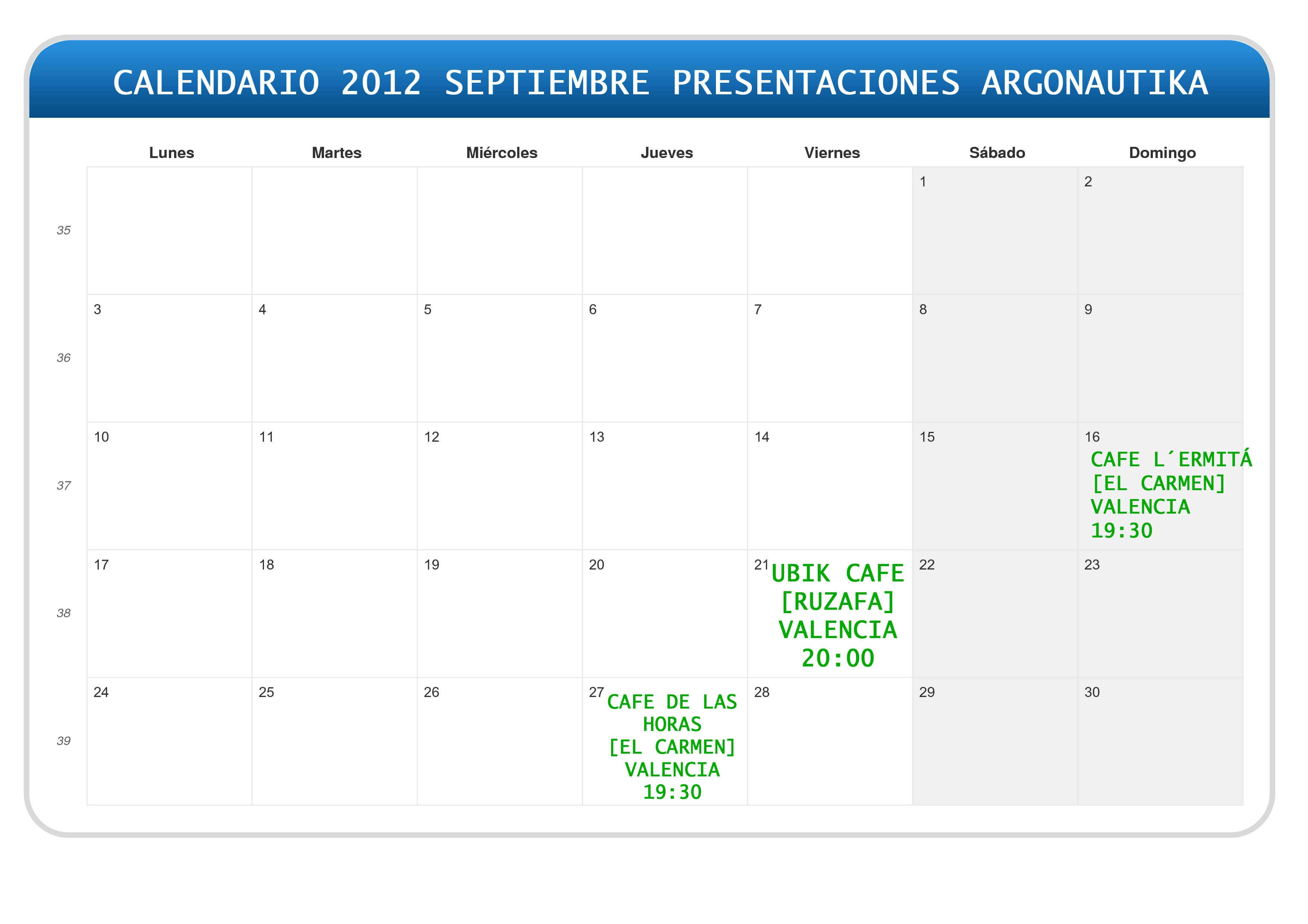 CALENDARIO PRESENTACIONES ARGONAUTIKA CALENDARIO PRESENTACIONES ARGONAUTIKA ARGONAUTIKA PRESENTACIONES SEPTIEMBRE 2012