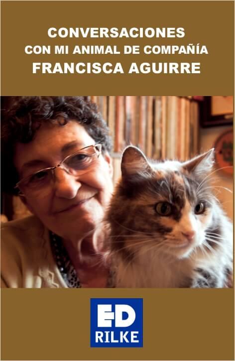 Conversaciones con mi animal de compañía, de Francisca Aguirre Premio de la Asociación de Editores de Poesía - PortadaConversaciones - Conversaciones con mi animal de compañía, de Francisca Aguirre Premio de la Asociación de Editores de Poesía