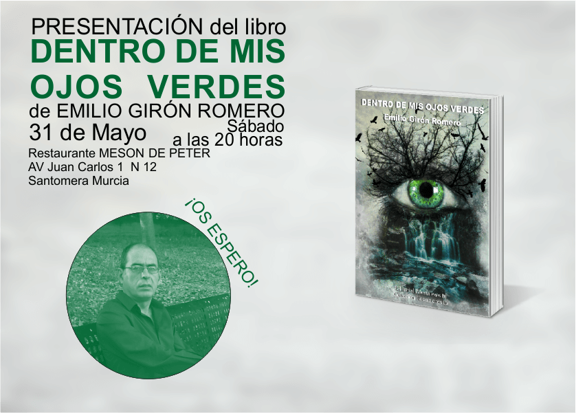 "Emilio Girón - Cartelpresentaci  n - Presentación del libro: ""Dentro de mis ojos verdes"" de Emilio Girón Romero"