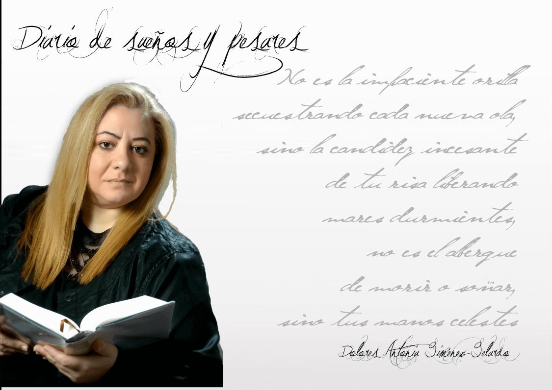 """Dolores Antonia Gimez Gelardo Dolores Antonia Gimez Gelardo: """"La poesía más que ayudarme a """"sobrellevar o superar"""" algo en mi vida, simplemente siempre ha estado en ella, no solo en los momentos difíciles sino en los felices…"""" fichaDAGimenez2"""