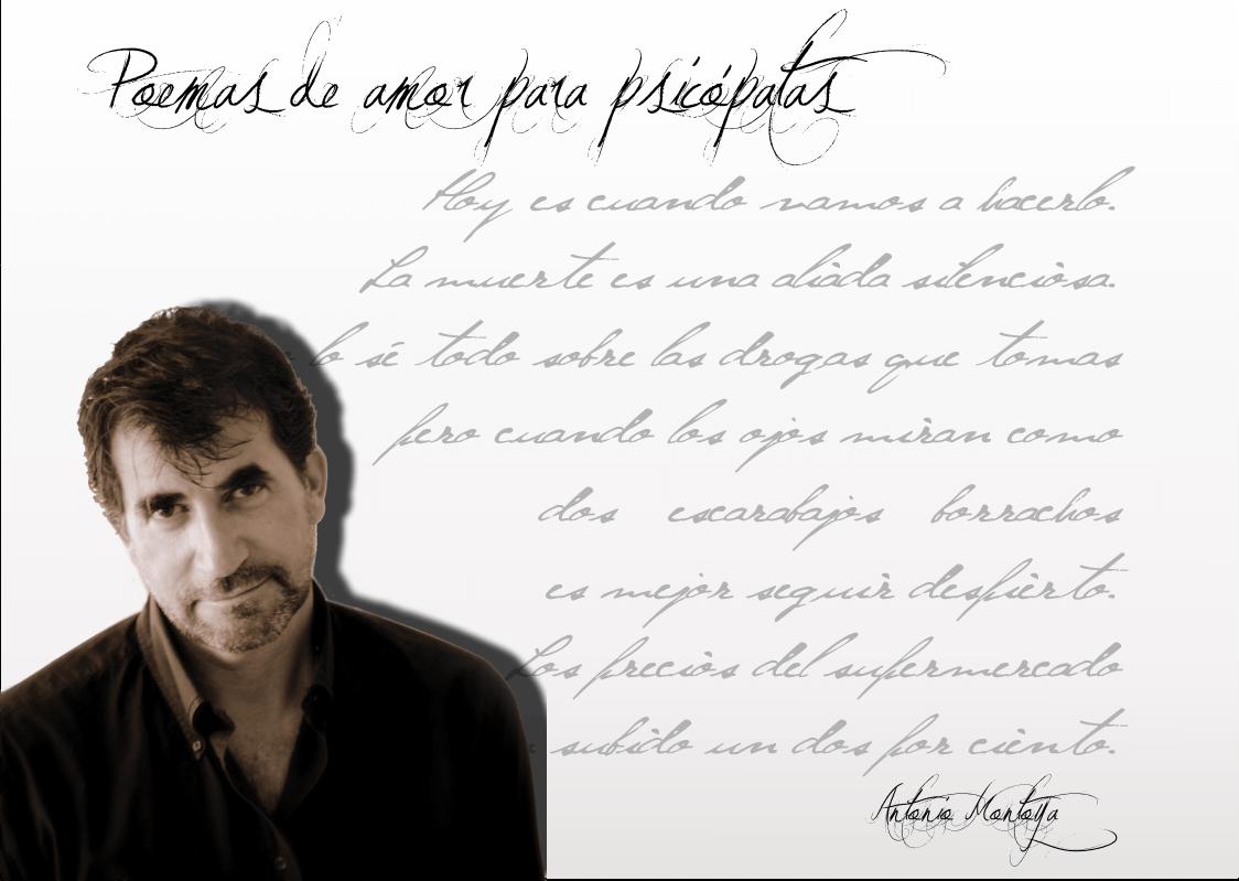 """Antonio Montoya Antonio Montoya : """"Creo que la poesía es la forma de expresión más rotunda que existe, la más sincera, la más descarnada"""" FichaAntonioMontoya"""