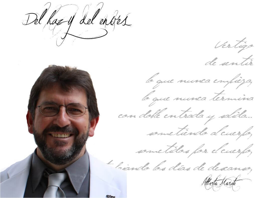 """Alberto Morate del Haz y del envés  - FichaAlbertoMorate - Alberto Morate: """"No concibo la vida sin poesía. No concibo no leer libros de poemas. Puedo prescindir de la prosa, pero no de la poesía""""."""