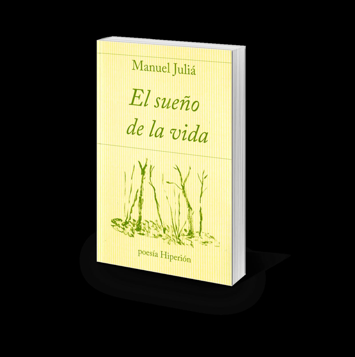 El sueño de la vida, de Manuel Juliá.  Premio de la Asociación de Editores de Poesía. elsuenodelavida