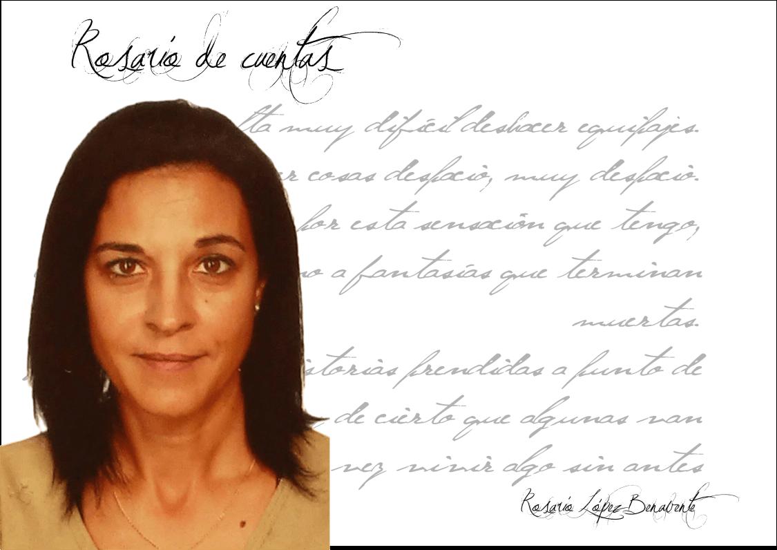 """Entrevista Rosario López Benavente rosario lópez benavente Rosario López Benavente: """"Escribir es una necesidad y un inmenso placer, tanto… que a veces me tiemblan las manos"""". FichaRosarioLopezBenavente"""