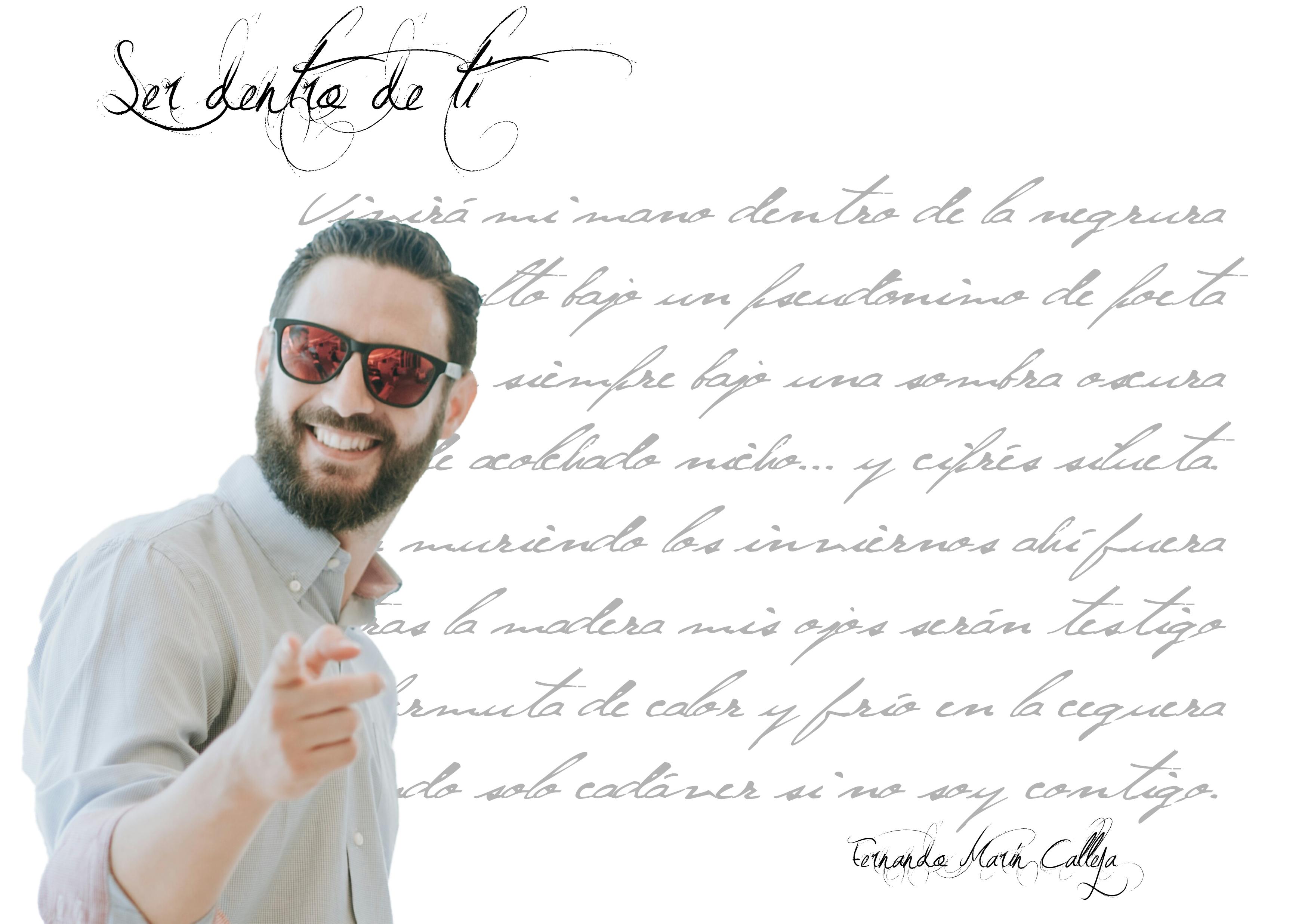"""ser dentro de ti - FichaAutorSerdentrodeti 1 - Fernando Marín Calleja: """"A través de la búsqueda de la rima y la métrica considero que mis poemas adquieren más calidad, profundidad y complejidad"""""""