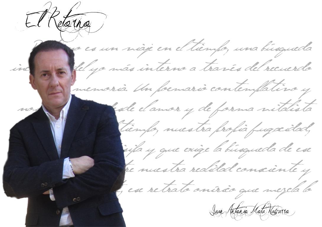 """el retorno - FichaAutor Mediano 1 - Juan Antonio Mota Navarro: """"La poesía es mi género literario por excelencia como lector y autor."""""""