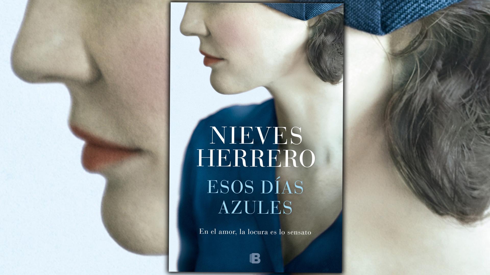 nieves herrero - Esos d  as azules Nieves Herrero - Falta de rigor histórico en ESOS DÍAS AZULES de Nieves Herrero