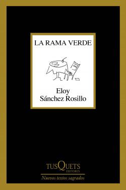 - portada la rama verde eloy sanchez rosillo 202009031809 - Los 12 mejores libros del año 2020