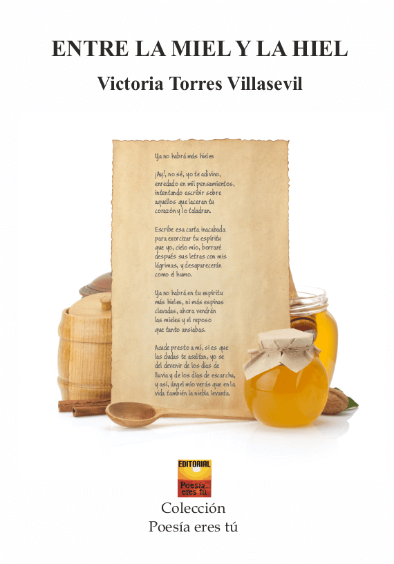 Entre la miel y la hiel victoria torres villasevil for Villas victoria los ayala