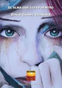 El alma que llevo dentro David Gomez Cristobal  EL ALMA QUE LLEVO DENTRO. DAVID GÓMEZ CRISTÓBAL 9788415006985 211x300