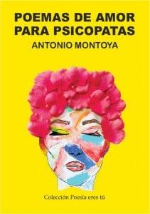 POEMAS DE AMOR PARA PSICÓPATAS. ANTONIO MONTOYA CARDOSO