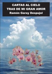 CARTAS AL CIELO TRAS DE MI GRAN AMOR de RAMÓN GARAY DESPUJOL