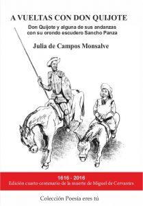 A vueltas con Don Quijote A VUELTAS CON EL QUIJOTE - Portada2Edicion 209x300 - A VUELTAS CON EL QUIJOTE. Don Quijote y alguna de sus andanzas con su orondo escudero Sancho Panza. Julia de Campos Monsalve