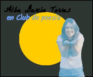 Alba Garcia Torres en Club de poesía piel y salitre - AlbaGarc  aTorresenclubdepoesia 300x250 - PIEL Y SALITRE. ALBA GARCÍA TORRES