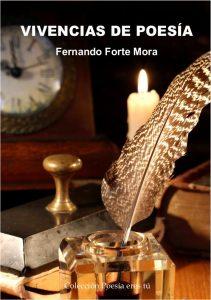 VIVENCIAS DE POESÍA. FERNANDO FORTE MORA
