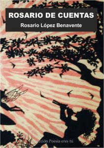 ROSARIO DE CUENTAS. ROSARIO LÓPEZ BENAVENTE ROSARIO DE CUENTAS. ROSARIO LÓPEZ BENAVENTE
