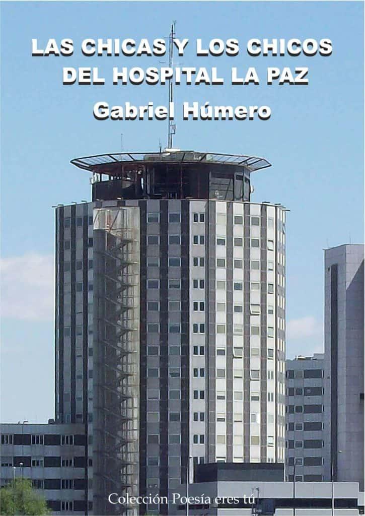 LAS CHICAS Y LOS CHICOS DEL HOSPITAL LA PAZ - GABRIEL HÚMERO