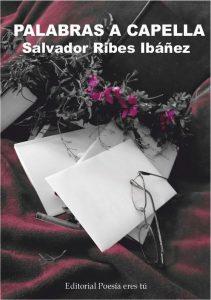 PALABRAS A CAPELLA - SALVADOR RIBES IBÁÑEZ