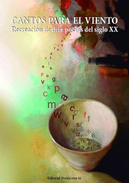 product image cantos para el viento - CubiertaIndCantosparaelviento3 - CANTOS PARA EL VIENTO – Recreación de diez poetas del siglo XX