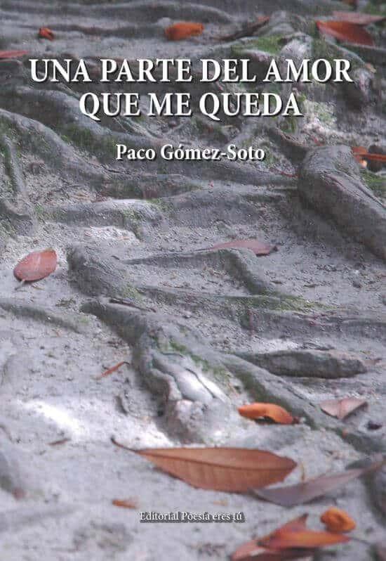 Una parte del amor que me queda - Paco Gómez-Soto