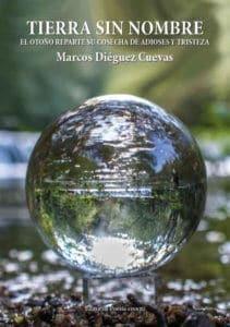 MARCOS DIÉGUEZ CUEVAS acaba de publicar un libro: TIERRA SIN NOMBRE