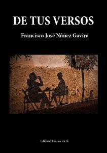 DE TUS VERSOS de FRANCISCO JOSÉ NÚÑEZ GAVIRA