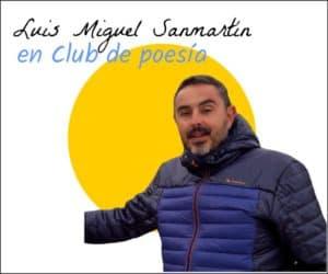 luis miguel sanmartin en club de poesia