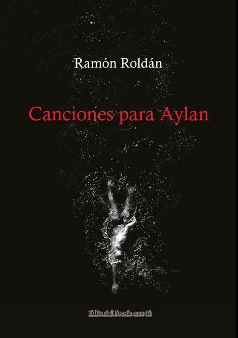 Canciones para Aylan de Ramón Roldán Herreruela.