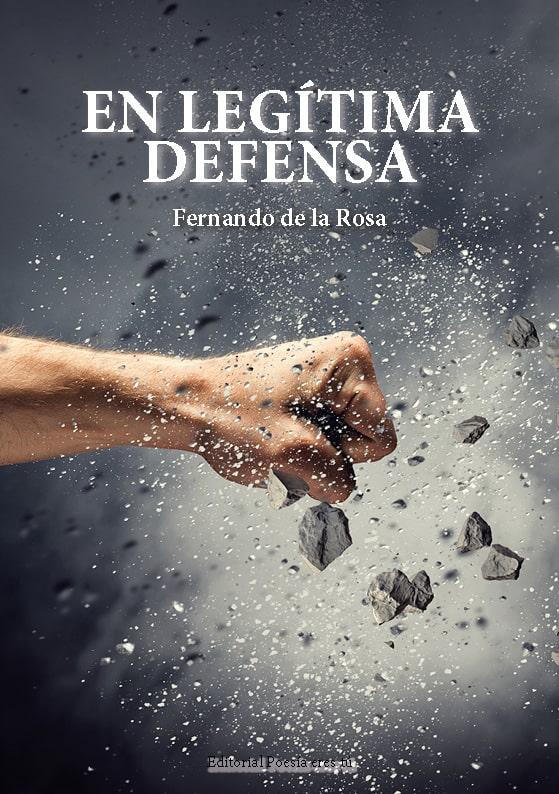 EN LEGÍTIMA DEFENSA FERNANDO DE LA ROSA